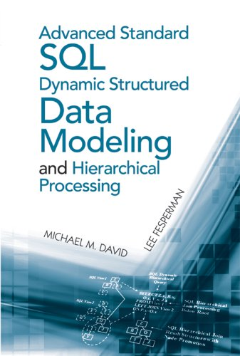 Advanced Standard SQL Dynamic Structured Data Modeling and Hierarchical Processing (Artech House Computing Library) por Michael M. David