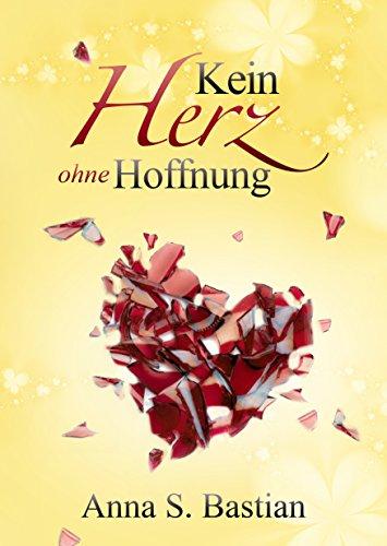 Download Kein Herz ohne Hoffnung (Splitterherzen 3)
