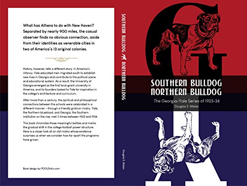 Southern Bulldog, Northern Bulldog: The Georgia-Yale Series of 1923-34 (English Edition) por Douglas S. Malan