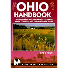 Ohio: Including Cleveland, Cincinnati, Lake Erie, Amish Country, and the Ohio River Valley: Including Cleveland, Cincinnati, Columbus, Amish Country and the Ohio River Valley (Moon Ohio)
