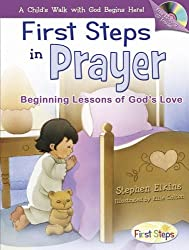 First Steps in Prayer: Beginning Lessons of God's Love [With Audio CD] (First Steps in Faith) by Stephen Elkins (2006-09-02)