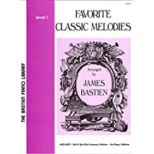 Favorite Classic Melodies Level 1 (The Bastien Piano Library)
