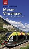 Meran - Vinschgau: Wandern mit Zug, Bus und Seilbahn (Folio - Südtirol erleben)