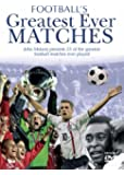 Football's Greatest Ever Matches [Import anglais]