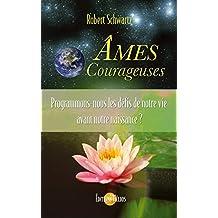 Ames Courageuses: Programmons-nous les défis de notre vie avant notre naissance ?