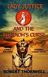 Lady Justice and the Pharaoh's Curse (Volume 17) by Robert Thornhill (2014-05-29)