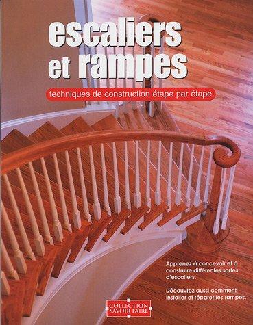 Escaliers et rampes : Techniques de construction étape par étape par (Broché)