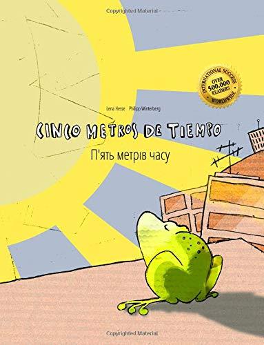 Cinco metros de tiempo/P'yat metriv chasu: Libro infantil ilustrado español-ucraniano (Edición bilingüe) - 9781517086374 por Philipp Winterberg