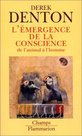 L'EMERGENCE DE LA CONSCIENCE. De l'animal à l'homme
