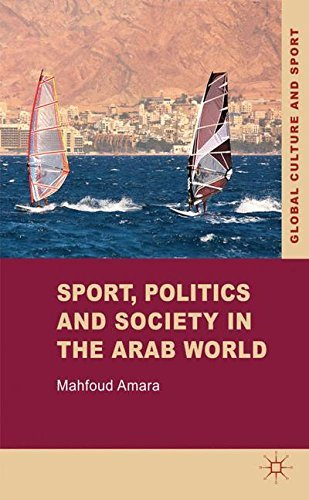 Sport, Politics and Society in the Arab World (Global Culture and Sport Series) by M. Amara (2012-01-15)