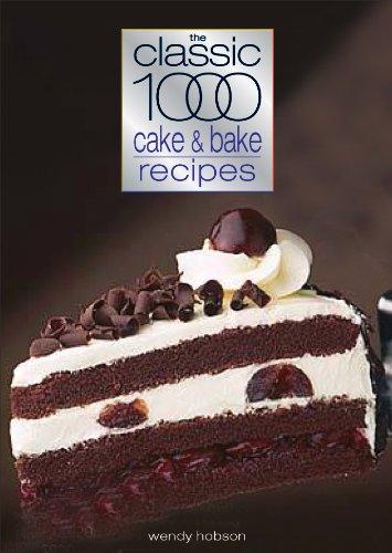 Classic 1000 Cake & Bake Recipes (Classic 1000 Cookbook) Classic 1000 Dessert