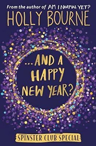 And a Happy New Year? (The Spinster Club) por Holly Bourne