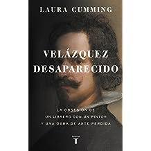 Velázquez desaparecido: La obsesión de un librero con un pintor y una obra de arte perdida (PENSAMIENTO, Band 709011)