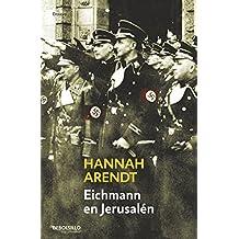 Eichmann en Jerusalén (ENSAYO-HISTORIA, Band 26202)