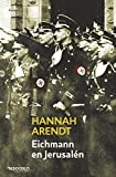 Eichmann en Jerusalén (ENSAYO-HISTORIA) (Tapa blanda)