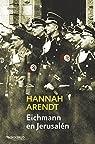 Eichmann en Jerusalén par Arendt