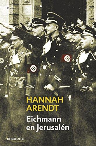 Eichmann en Jerusalén (ENSAYO-HISTORIA) por Hannah Arendt