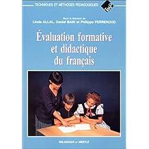 Evaluation formative et didactique du français (Techniques et methodes pedagog)