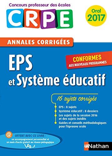 EPS et système éducatif : annales corrigées : oral 2017 : CRPE / Sébastien Mounié,... Janine Hiu,....- Paris : Nathan , DL 2017, cop. 2017