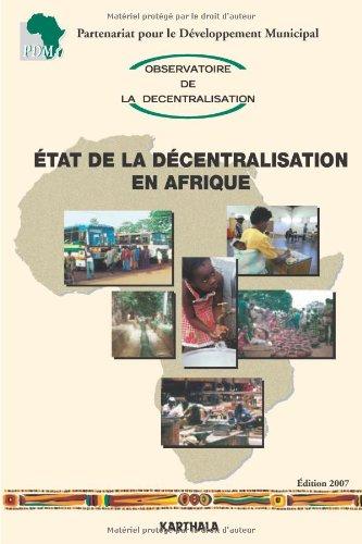 Etat de la décentralisation en Afrique, édition 2007 (avec CD-Rom)