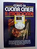 eBook Gratis da Scaricare CORSO DI CUCINA CINESE A MICROONDE (PDF,EPUB,MOBI) Online Italiano