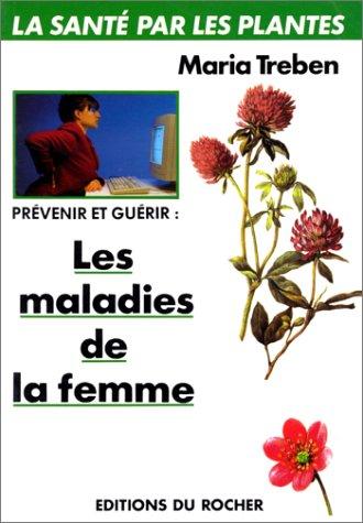 Prévenir et guérir les maladies de la femme