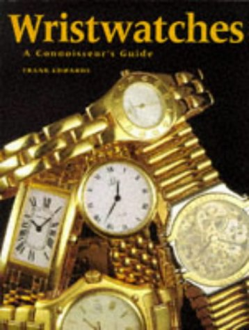 Wristwatches: A Connoisseur's Guide por Frank Edwards