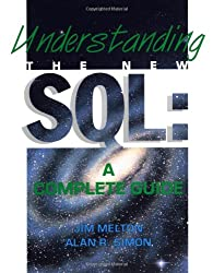 Understanding the New SQL: A Complete Guide (Morgan Kaufmann Series in Data Management Systems)