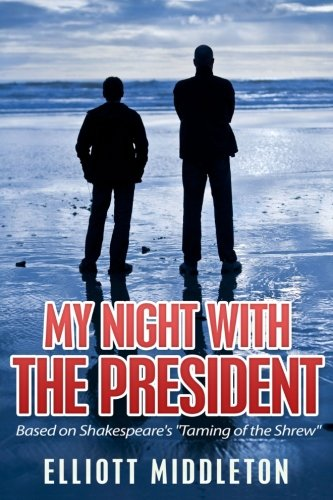 My Night with the President: Based on Shakespeare's
