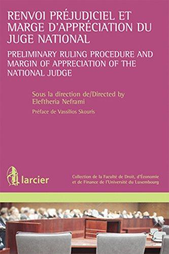 Renvoi préjudiciel et marge d'appréciation du juge national: Preliminary ruling procedure and margin of appreciat.of...
