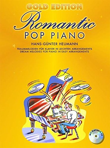 Romantic Pop Piano (Gold Edition) (Book & CD): Sammelband für Klavier Solo, Gesang, Gitarre