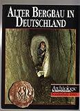 Alter Bergbau in Deutschland -