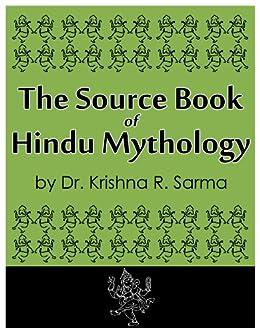 The Source Book of Hindu Mythology (English Edition) von [Sarma, Krishna]