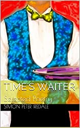 Time's Waiter: Selected Poetry (English Edition)