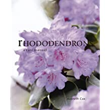 Rhododendrons: A Care Manual