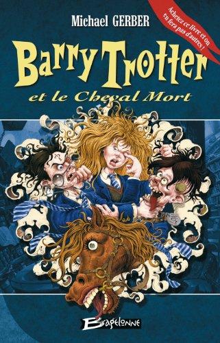 Barry Trotter et le Cheval Mort