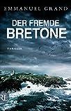Der fremde Bretone: Thriller (German Edition)