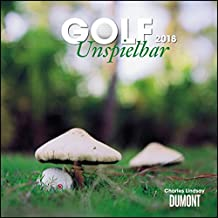 Golf Unspielbar 2018 - Broschürenkalender - Wandkalender - Format 30 x 30 cm