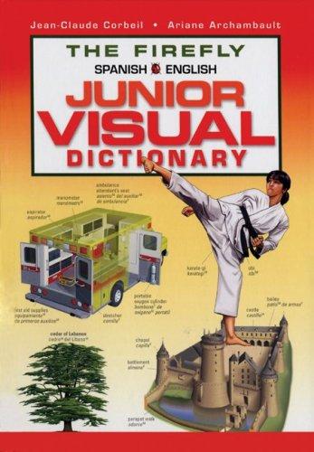 The Firefly Spanish/English Junior Visual Dictionary por Jean-Claude Corbeil