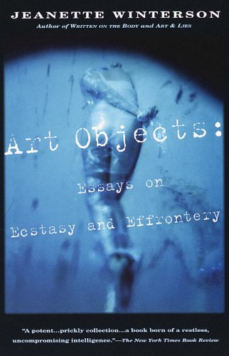 Art Objects: Essays on Ecstasy and Effrontery (Vintage International)