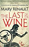 The Last of the Wine: A Virago Modern Classic (Virago Modern Classics Book 326)