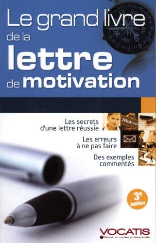 Le grand livre de la lettre de motivation par Axel Delmotte, Sabine Duhamel, Daniel Escaffre, Camille Fontaine, Collectif