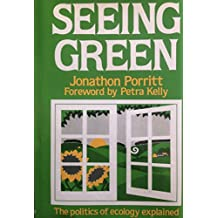 Seeing Green: The Politics of Ecology Explained: Politics of Ecology Supplied