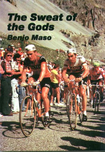 The Sweat of the Gods: Myths and Legends of Bicycle Racing por Benjo Maso