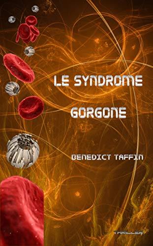 Le syndrome Gorgone