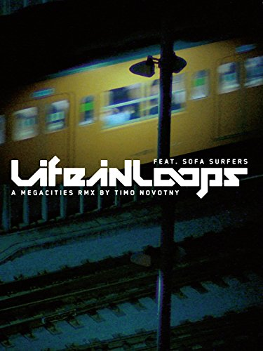 Life in Loops - A Megacities rmx