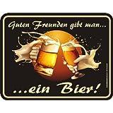 Guten Freunden gibt man ein Bier - Blechschild geprägt Original Rahmenlos ® - 17x22 cm, rostfreies Aluminium, 4 Löcher in den Ecken, entgratet, 4 Haftnoppen gratis anbei