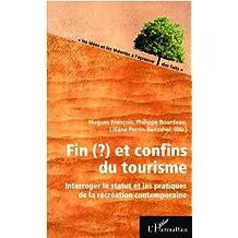 Fin(?) et confins du tourisme: Interroger le statut et les pratiques de la récréation contemporaine