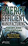Energy Efficient Manufacturing: Theory and Applications