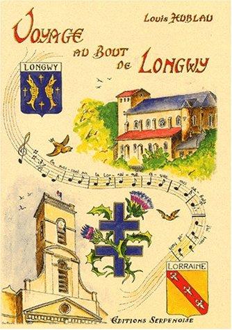 Voyage au bout de Longwy par Louis Hublau